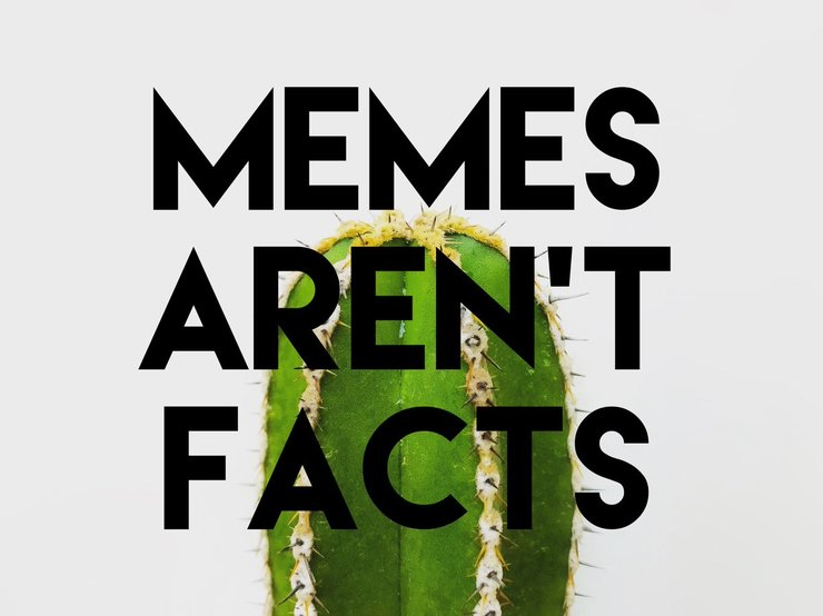 Memes Aren't Facts